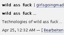 wild ass fuck... Technologies of wild ass fuck...