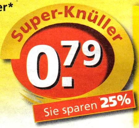 Super-Knüller - 0,79 - Sie sparen 25%