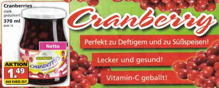 Cranberry - Perfekt zu Deftigem und zu Süßspeisen! - Lecker und gesund! - Vitamin-C geballt! - Aktionsangebot, Cranberries stark gezuckert, 370ml für 1,49 Euro, nur kurze Zeit.