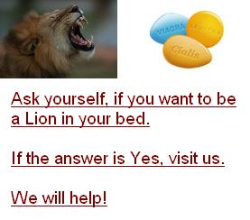 Ask yourself, if you want to be a lion in your bed. If the answer is Yes, visit us. We will help!