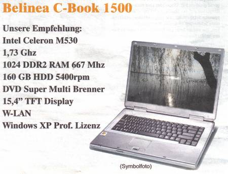 Belinea C-Book 1500 - Unsere Empfehlung: Intel Celeron M530, 1,73 GHz, 1024 DDR2 RAM 667 MHz, 160 GB HDD 5400 rpm, DVD Super Multi Brenner, 15,4 Zoll TFT Display, W-LAN, Windows XP Prof. Lizenz