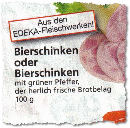 Aus den EDEKA-Fleischwerken! Bierschinken oder Bierschinken - mit grünen Pfeffer, der herlich frische Brotbelag 100 g