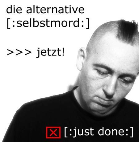 Zynische Werbe-Satire - die alternative: selbstmord. jetzt. just done [x]