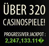 Über 320 Casinospiele - Progressiver Jackpot 2,247,133.17 ?