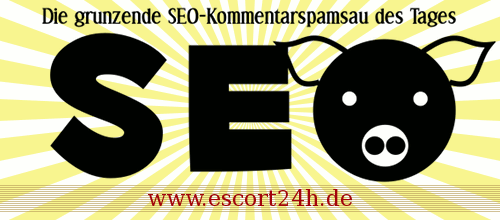 Die grunzende SEO-Kommentarspamsau des Tages: www.escort24h.de