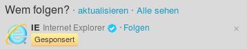 Wem folgen? -- aktualisieren -- Alle sehen -- IE Internet Explorer -- Folgen -- Gesponsort