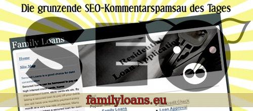 Die grunzende SEO-Kommentarspamsau des Tages: familyloans.eu