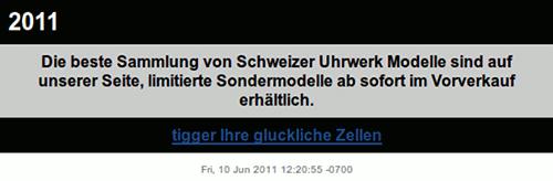 2011 - Die beste Sammlung von Schweizer Uhrwerk Modelle sind auf unserer Seite, limitierte Sondermodelle ab sofort im Vorverkauf erhältluch -- tigger Ihre glucklichen Zellen
