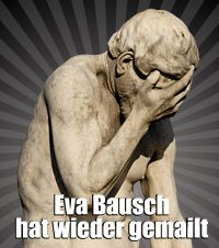 Eva Bausch hat wieder gemailt