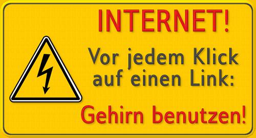 Internet! Vor jedem Klick auf einen Link: Gehirn benutzen!