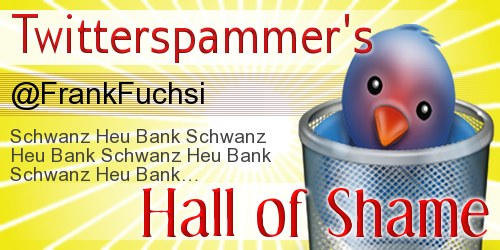 Twitterspammer's Hall of Shame: @FrankFuchsi