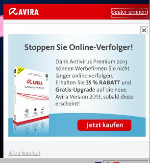 Stoppen Sie Online-Verfolger! Dank Antivirus Premium 2013 können Werbefirmen Sie nicht länger online verfolgen. Erhalten Sie 35 % RABATT und Gratis-Upgrade auf die neue Avira Version 2013, sobald diese erscheint! Jetzt kaufen!