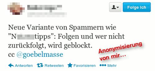 Neue Variante von Spammern wie 'N_____tipps': Folgen und wer nicht zurückfolgt, wird geblockt. cc @goebelmasse