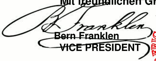 Unterschrift des Vizepräsidenten: Es handelt sich um die Unterschrift von Benjamin Franklin, dies sollte notdürftig verborgen werden, indem der Name 'Bern Franklen' darunter gesetzt wurde