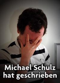Michael Schulz hat geschrieben
