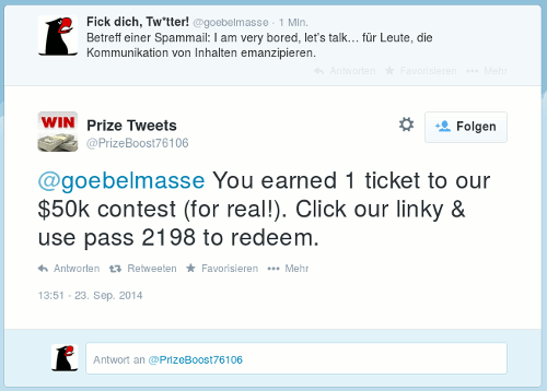 Tweet von @goebelmasse: Betreff einer Spammail: I am very bored, let's talk... für Leute, die Kommunikation von Inhalten emanzipieren -- Antworttweet von @PrizeBoost76106: You earned 1 ticket to our $50k contest (for real!). Click our linky & use pass 2198 to redeem.