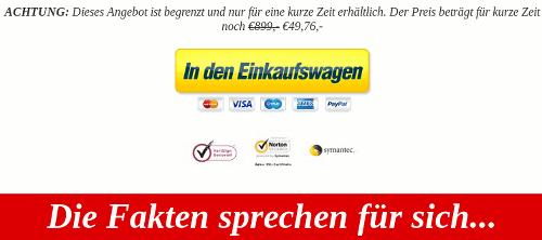 Detail des Screenshots der in der Spam verlinkten Website -- ACHTUNG: Dieses Angebot ist begrenzt und nur für eine kurze Zeit erhältlich. Der Preis beträgt für kurze Zeit noch €46,76,- -- In den Einkaufswagen -- Die Fakten sprechen für sich