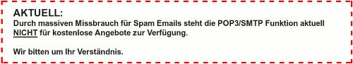 Screenshot von der Website des Freemailers -- AKTUELL: Durch massiven Missbrauch für Spam Emails steht die POP3/SMTP Funktion aktuell NICHT für kostenlose Angebote zur Verfügung. Wir bitten um ihr Verständnis.