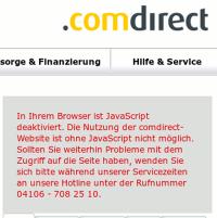 Screenshot eines Details aus der Comdirekt-Bank-Website: 'In Ihrem Browser ist JavaScript deaktiviert. Die Nutzung der comdirect-Website ist ohne JavaScript nicht möglich. Sollten Sie weiterhin Probleme mit dem Zugriff auf die Seite haben, wenden Sie sich bitte während unserer Servicezeiten an unsere Hotline unter der Rufnummer 04106 - 708 xx xx.'