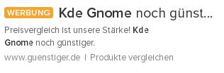 Screenshot eines Ads: Preisvergleich ist unsere Stärke! Kde Gnome noch günstiger. www punkt guenstiger punkt de | Produkte vergleichen