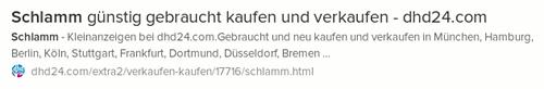 Schlamm günstig gebraucht kaufen und verkaufen - dhd24.com -- Schlamm - Kleinanzeigen bei dhd24.com. Gebraucht und neuen kaufen und verkaufen in München, Hamburg, Berlin, Köln, Stuttgart, Frankfurt, Dortmund, Düsseldorf, Bremen