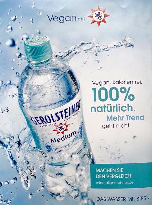 Printwerbung für Gerolsteiner Mineralwasser: Vegan, kalorienfrei, 100% natürlich -- Mehr Trend geht nicht.