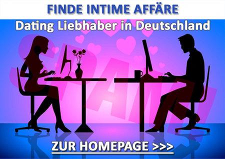 FINDE INTIME AFFÄRE -- Dating Liebhaber in Deutschland -- ZUR HOMEPAGE >>>
