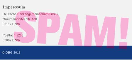 Impressum -- Deutsche Bankengemeinschaft (DBG) -- Graurheindorfer Str. 108 -- 53117 Bonn -- Postfach 1253 -- 63002 Bonn -- © 2016 DBG