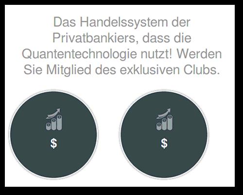Das Handelssystem der Privatbankiers, dass die Quantentechnologie nutzt! Werden Sie Mitglied des exklusiven Clubs.
