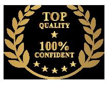 TOP QUALITY - 100% CONFIDENT