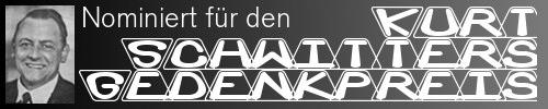 Nominiert für den Kurt-Schwitters-Gedenkpreis