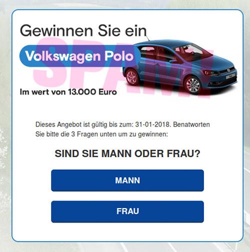 Gewinnen Sie ein Volkswagen Polo Im wert von 13.000 Euro -- Dieses Angebot ist gültig bis zum: 31-01-2018. Benatworten Sie bitte die 3 Fragen unten um zu gewinnen: SIND SIE MANN ODER FRAU? [MANN] [FRAU]