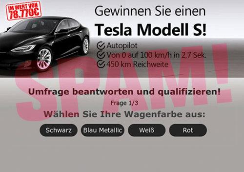 Gewinnen Sie einen Tesla Modell S! -- Autopilot, von 0 auf 100 km/h in 2,7 Sekunden, 450 km Reichweite -- Umfrage beantworten -- Frage 1 von 3 -- Wählen Sie Ihre Wagenfarbe aus: [Schwarz] [Blau Metallic] [Weiß] [Rot]