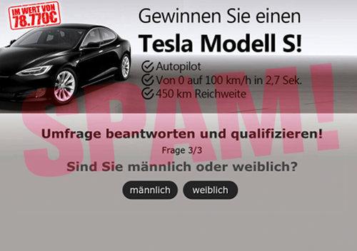 Gewinnen Sie einen Tesla Modell S! -- Autopilot, von 0 auf 100 km/h in 2,7 Sekunden, 450 km Reichweite -- Umfrage beantworten -- Frage 3 von 3 -- Sind Sie männlich oder weiblich? [männlich] [weiblich]
