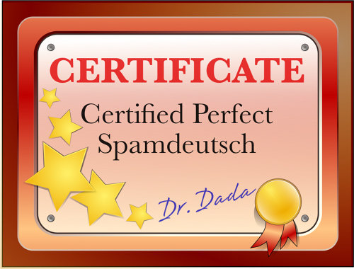CERTIFICATE -- Certified Perfect Spamdeutsch -- Dr. Dada