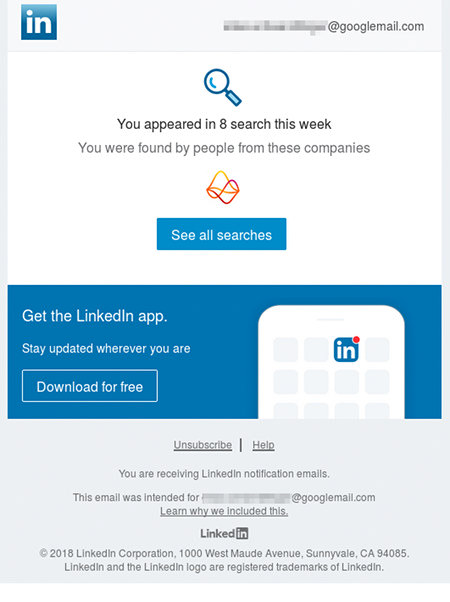 You appeared in 8 search this week -- LinkedIn --xxxxxxxxxxxxx@googlemail.com -- You appeared in 8 search this week -- You were found by people from these companies -- Avanade -- See all searches -- Get the LinkedIn app. -- Stay updated wherever you are -- Download for free -- Unsubscribe | Help -- You are receiving LinkedIn notification emails. -- This email was intended for xxxxxxxxxxxxx@googlemail.com Learn why we included this. -- LinkedIn -- © 2018 LinkedIn Corporation, 1000 West Maude Avenue, Sunnyvale, CA 94085. LinkedIn and the LinkedIn logo are registered trademarks of LinkedIn. -- amaretto inconsistency yanked newcastle syllogism abstained informing formalizations leaves nucleus