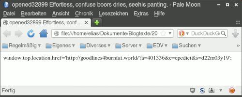 Der Webbrowser zeigt das entschlüsselte Javascript an, das eigentlich ausgeführt werden sollte: window.top.location.href='http://goodlines4burnfat.world/?a=401336&c=cpcdiet&s=d22m03y19';