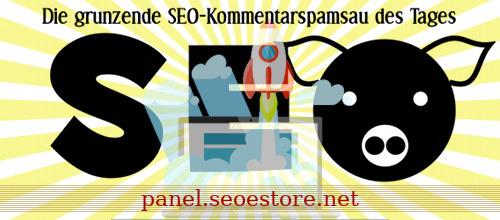 Die grunzende SEO-Kommentarspamsau des Tages: panel.seoestore.net