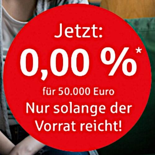 Detail aus einer aktuellen Reklame der Sparkassen -- Jetzt 0,00%* für 50.000 Euro -- Nur solange der Vorrat reicht!
