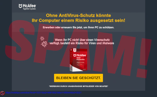 Screnshot der angeblichen McAfee-Seite, die in der Spam verlinkt wurde -- McAfee -- Together is power -- Ohne Antivirus-Schutz könnte Ihr Computer einem Risiko ausgesetzt sein! -- Erwerben oder erneuern sie jetzt, um Ihren PC zu schützen. -- Wenn Ihr PC nicht über einen Virenschutz verfügt, besteht ein Risiko für Viren und Malware -- Abgebildete Mc-Afee-Packung -- Klickbare Schaltfläche [Bleiben Sie geschützt] -- Werbung durch unabhängige Mitglieder von McAfee