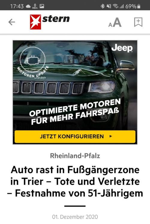 Screenshot stern.de, Mobilversion -- Angezeigte Reklame: 'Jeep - Optimierte Motoren für mehr Fahrspaß' über der Meldung 'Rheinland-Pfalz: Auto rast in Fußgängerzone in Trier - Tote und Verletzte - Festnahme von 51-Jährigem' vom 1. Dezember 2020