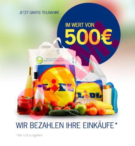 JETZT GRATIS TEILNAHME -- IM WERT VON 500 € -- WIR BEZAHLEN IHRE EINKÄUFE* -- *Bei Lidl ausgeben