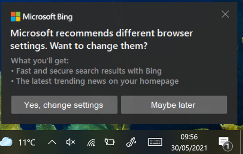 Screenshot einer Systembenachrichtigung in Windows 10 -- Microsoft Bing -- Microsoft recommends different browser settings. Want to change them? -- What you'll get: -- Fast and secury search results with Bing -- The latest trending news on your homepage -- [Yes, change settings] -- [Maybe later]